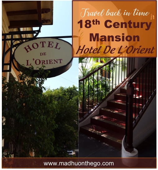 Travel back in time with 18th century Hotel De L'Orient, Pondicherry.jpg