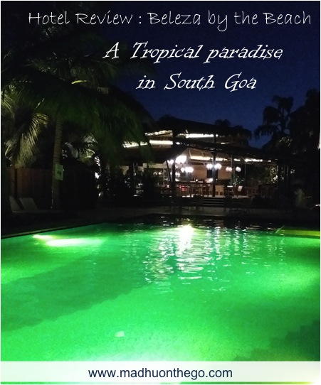 Hotel review- Tropical paradise in South Goa, beleza by the beach