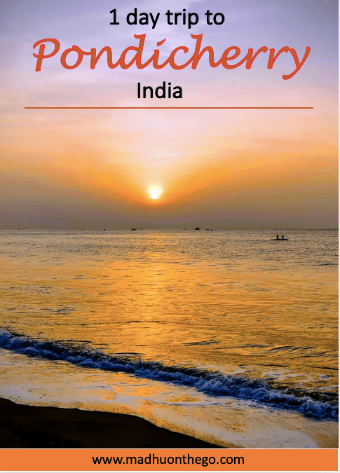 1 day trip to Pondicherry, India