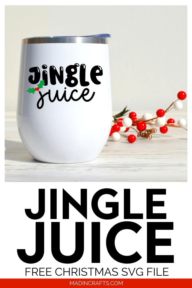 Jingle Juice SVG on a white wine tumbler
