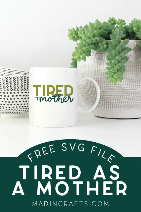 Tired as a Mother mug by plants