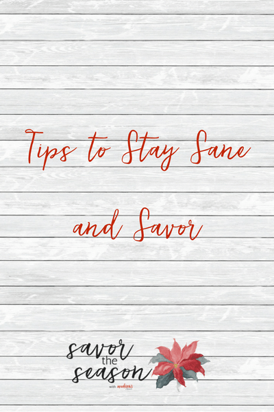 Tips to Stay Sane and Savor