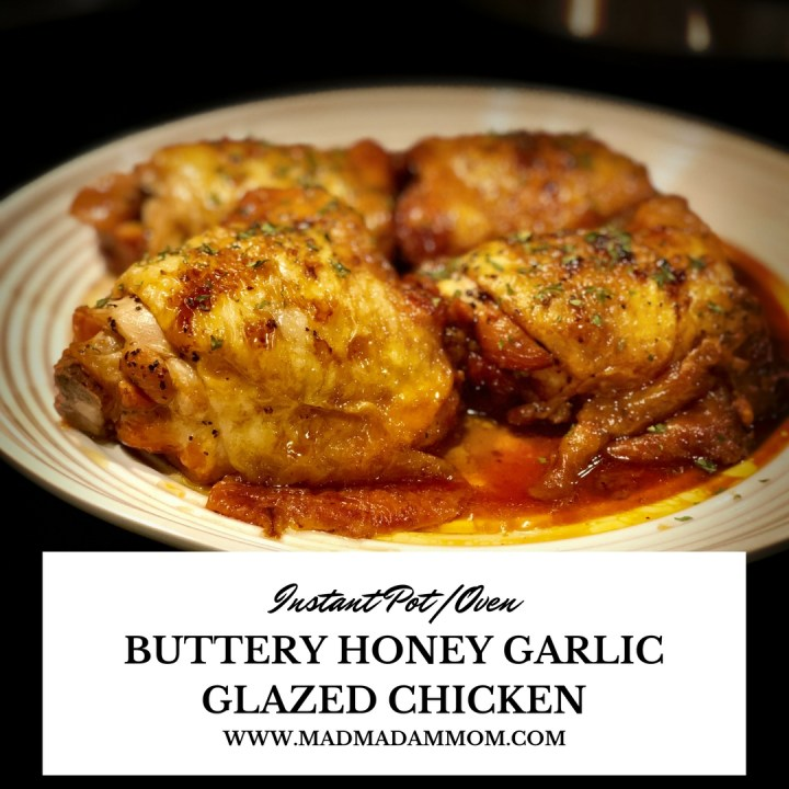 Food: Instant Pot- Buttery Honey Garlic Glazed Chicken