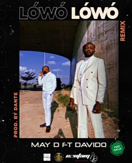 May D – Lowo Lowo ft Davido {remix}