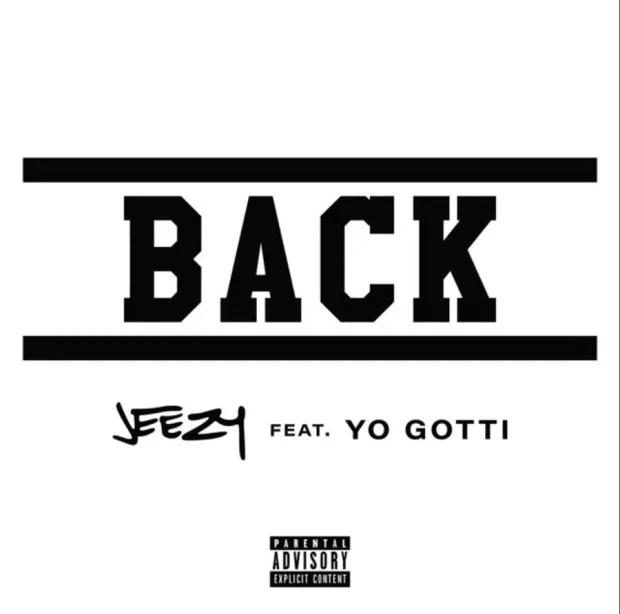 Jeezy Ft. Yo Gotti – Back