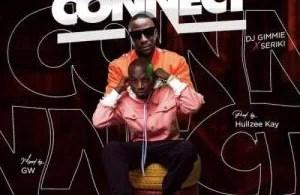 DJ Gimme Ft. Seriki – Connect
