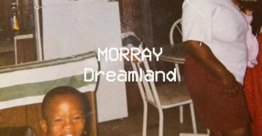 Morray – Dreamland