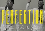 Moses Bliss ft. Festizie – Perfection