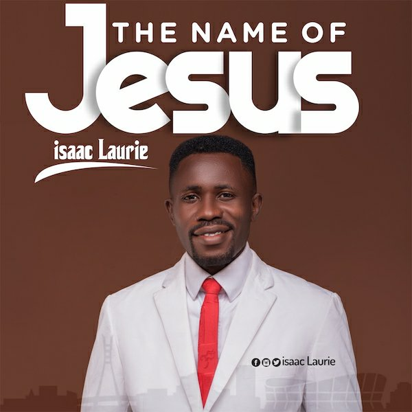 Isaac Laurie – The Name Of Jesus