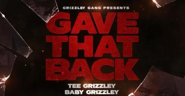 Tee Grizzley Ft. Baby Grizzley – Gave That Back