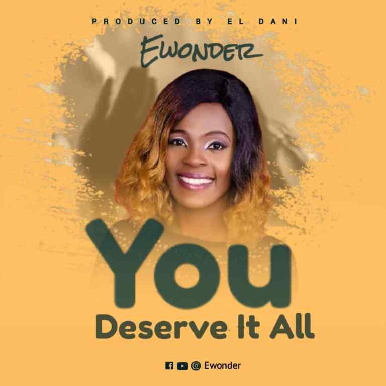Ewonder – You Deserve It All