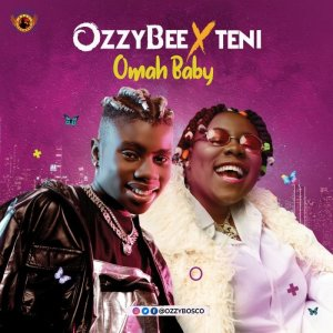 Ozzybee x Teni – Omah Baby