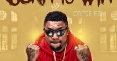 Oritse Femi - BORN TO WIN(Audio)