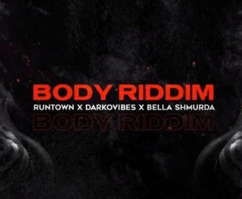 Runtown - Body Riddim ft Bella Shmurda & Darkovibes