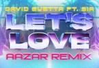 David Guetta & Sia – Let's Love (remix) Ft. Aazar