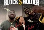 Big Jay – Blockholder Ft. Medikal