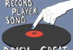 Daisy the Great – The Record Player Song