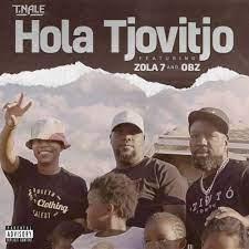 T.Nale – Hola Tjovitjo ft. Zola 7 & OBZ