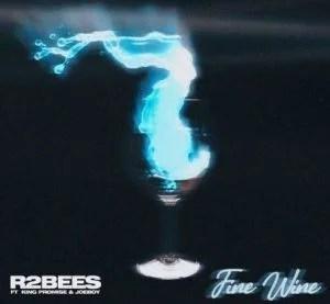 R2Bees ft King Promise & Joeboy – Fine Wine