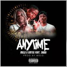 Melo – Anytime ft Emtee & Saudi