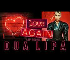 Dua Lipa – Love Again