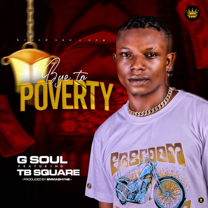 G Soul – Bye To Poverty Ft. TB Square