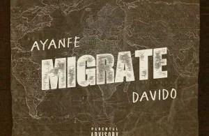Ayanfe ft Davido – Migrate