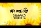 Jada Kingdom – Perfect Timing