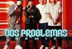 MP3: Bleesd – Dos Problemas (official Remix) Ft. Big Soto, Neutro Shorty Y Javiielo