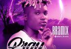 Bramix – Pray