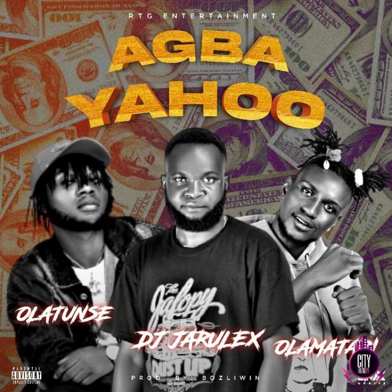 DJ Jarulex — Agba Yahoo ft. Olamatari & Olatunse