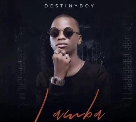 Destiny Boy – Lamba
