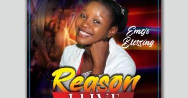 Emejo Blessing — Reason I Live