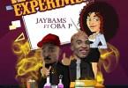 JaybamS – Experiment Ft. OBA P
