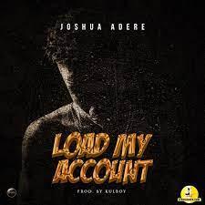 Joshua Ad – Load my account