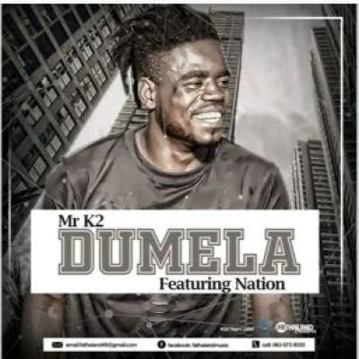 Mr K2 – Dumela (Original Mix) ft Nation