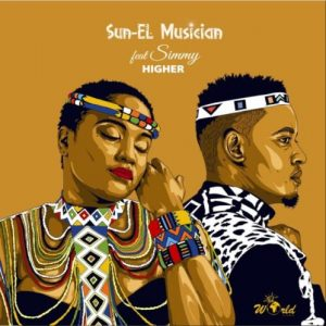 Sun-EL Musician – Higher ft Simmy