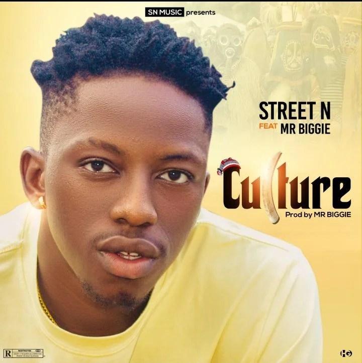 Street N – Culture Ft. Mrbiggie