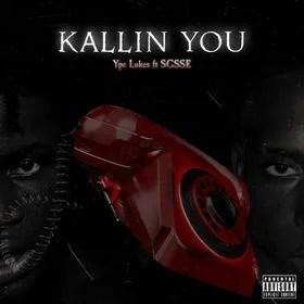 Ypc Lukes - Kallin You Ft. SG SSE