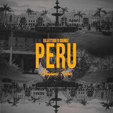 DJ Latitude & Soundz – Peru(Amapiano Remix) ft Fireboy DML