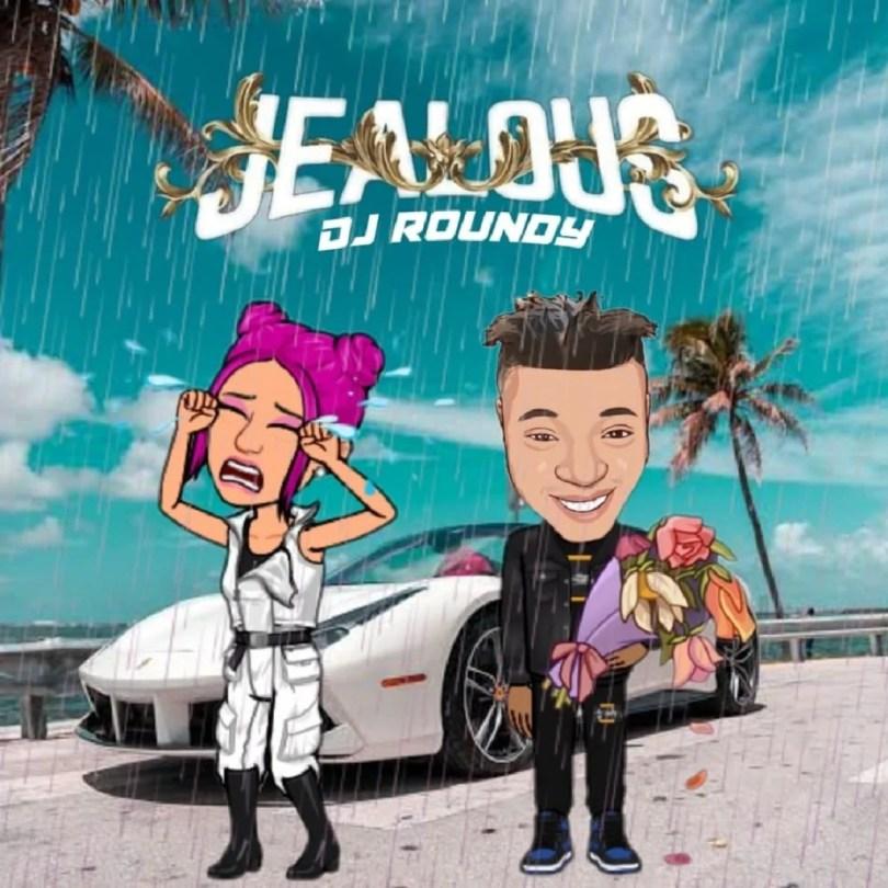 DJ Roundy – Jealous