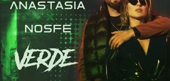Anastasia – Verde Ft. NOSFE