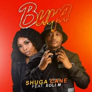 Shuga Cane – Buya ft. Xoli M