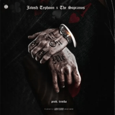 Jawsh Typhoon – All On Me ft Mellow Don Picasso & Kewand