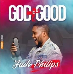 Jude Philips – God Is Good