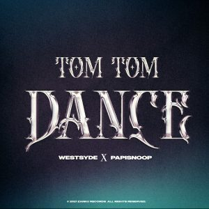 Papisnoop – Tom Tom Dance Ft. Westsyde