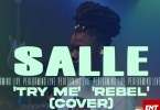 Salle – Try Me Rebel (Cover) ft. Tems