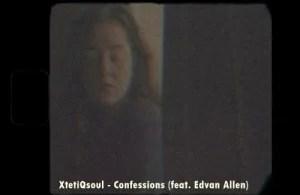 XtetiQsoul – Confessions ft. Edvan Allen