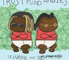 ALBUM: Lil Wayne & Rich The Kid – Trust Fund Babies (Zip File)