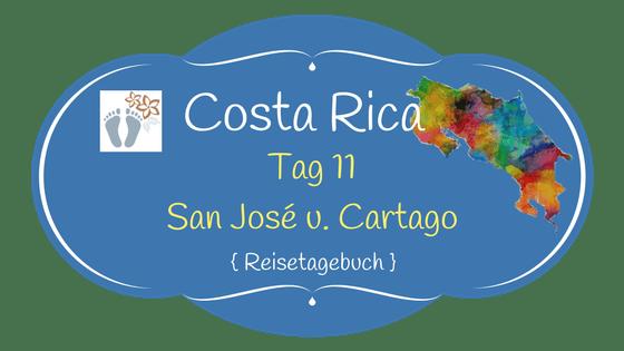 Costa Rica: Tag 11: Besuch von San José und Cartago 1